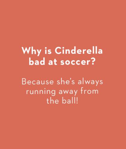 cinderella bad at soccer?