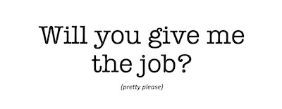will you you give me the job?