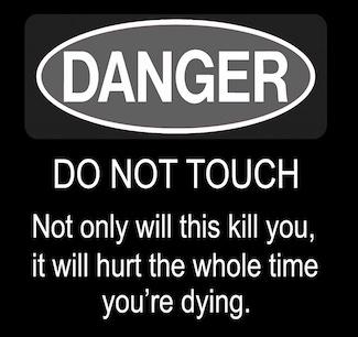 danger sign - do not touch