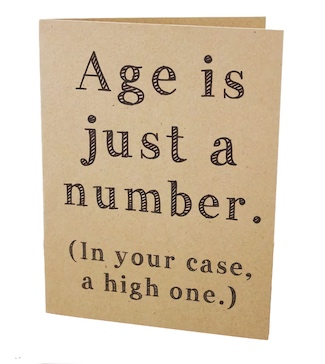 birthday card calling you old