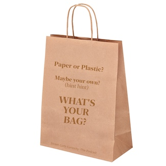 paper bag promoting a podcast of street curb curiosity about bag usage in the USA