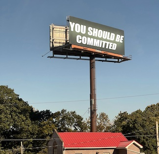 Billboard saying you should be committed
